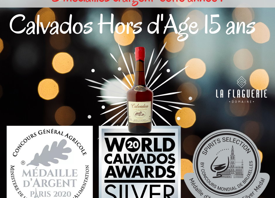 3 silver medals for our Calvados Hors d'Age 15 years